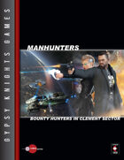 Manhunters: Bounty Hunters in Clement Sector