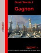 Quick Worlds 7: Gagnon