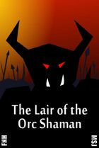 The Lair of the Orc Shaman