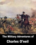 The Military Adventures of Charles O'Neil