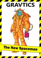 Gravtics: The New Spaceman