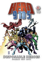 Hero 9 to 5 #10: Disposable Heroes