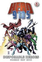 Hero 9 to 5: Vol 3 - Disposable Heroes