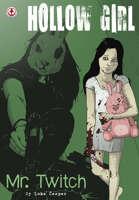 Hollow Girl Vol 3: Mr. Twitch