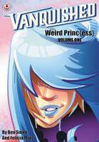 Vanquished: Weird Princ{ess}: Volume One