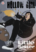 Hollow Girl Vol 6: Little Sister