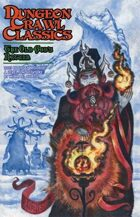 Dungeon Crawl Classics 2013 Holiday Module: The Old God's Return