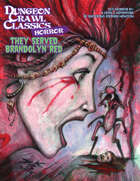 Dungeon Crawl Classics Horror #1: They Served Brandolyn Red