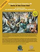 Dungeon Crawl Classics #5: Aerie of the Crow God