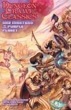 Dungeon Crawl Classics #84.3: Sky Masters of the Purple Planet