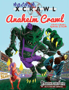 Xcrawl: Anaheim Crawl (Pathfinder Edition)