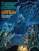 Dungeon Crawl Classics Horror: The Corpse That Love Built
