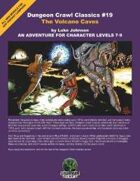 Dungeon Crawl Classics #19: The Volcano Caves