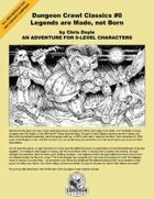 Dungeon Crawl Classics #0: Legends are Made, not Born