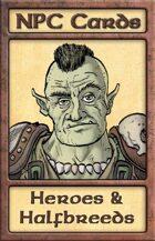 NPC Cards: Heroes & Halfbreeds