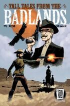 Tall Tales from the Badlands #1