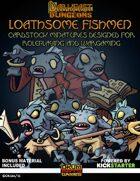 Darkfast Dungeons: Loathsome Fishmen