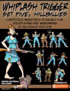 Whiplash Trigger Set Five: Hillbillies