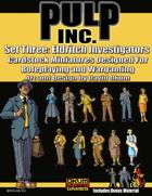 Pulp Inc. Set Three: Eldritch Investigators