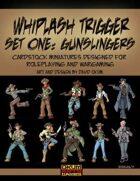 Whiplash Trigger Set One: Gunslingers