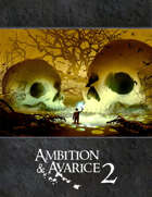 Ambition & Avarice: 2nd Edition