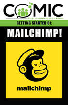 COMIC PUBLISHING BOOT CAMP | GETTING STARTED 01: Mailchimp - FREE VIDEO!