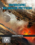 Entropic Science Fiction: Xenopedia (EGS 2.0)