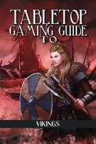Tabletop Gaming Guide to: Vikings