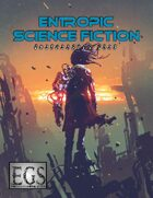 Entropic Science Fiction (EGS 2.0)