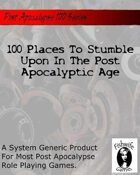 100 Places To Stumble Upon In The Post Apocalyptic-Age