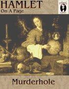 Hamlet On A Page 07: Murderhole