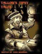 Tallow's Tipsy Tales