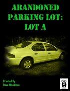 Abandoned Parking Lot: Lot A