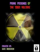 Prime Pickings Of The Toxic Vulture