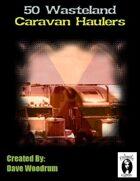50 Wasteland Caravan Haulers