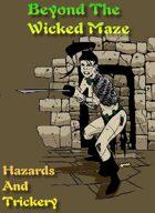 Beyond The Wicked Maze: Hazards & Trickery