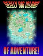 Really Big Island Of Adventure!