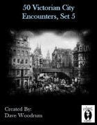 50 Victorian City Encounters, Set 5