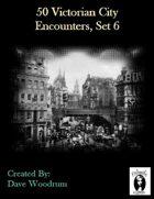 50 Victorian City Encounters, Set 6