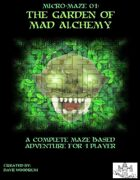 Micro Maze 01: The Garden of Mad Alchemy (Solo Game)