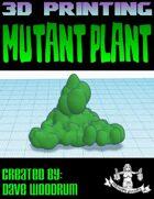 Mutant Plant (3D Print)