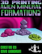 Alien Mineral Formations (3D Printing)