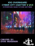 100 Overheard Cyber City Chatter V 2.0