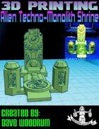 Alien Techno-Monolith Shrine (3d Printing)