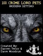100 Crime Lord Pets (Modern)