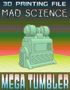 Mad Science: Mega Tumbler (3D Printing)