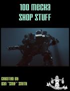100 Mecha Shop Stuff