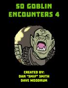 50 Goblin Encounters 4