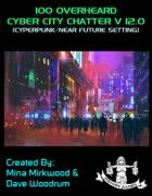 100 Overheard Cyber City Chatter V 12.0