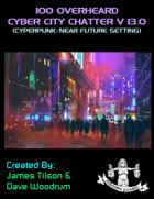 100 Overheard Cyber City Chatter V 13.0